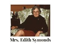 Mrs. Edith Symonds Tribute